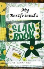 My Bestfriend's Slumbook (Short Story) by SofieTerryRed