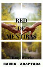 Red de Mentiras - Raura(Adaptada) by Dany_Warrior