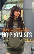 No promises- Anthony Trujillo by JugheadLovesFood