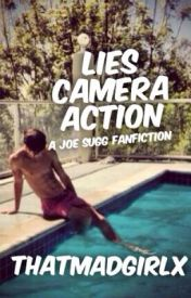 Lies  Camera  Action (Joe Sugg Fanfiction) by thatmadgirlx
