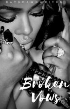 Broken Vows by RayshawnWrites