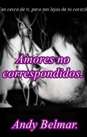 Amores no correspondidos by AndyBelmar