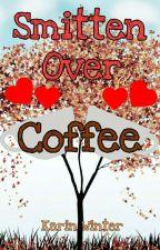 Smitten Over Coffee by inkwellheart