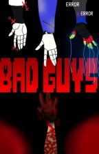 Bad Guys Sans x Reader [Au's X Reader] by MarialeTeran7
