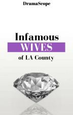 Infamous Wives of LA County (Season One) by DramaScope