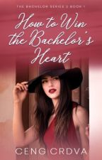 How To Win The Bachelor's Heart (TBS 2 Book 1) by CengCrdva