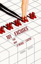 101 Excuses For Why It Never Lasted by hucklebuddy
