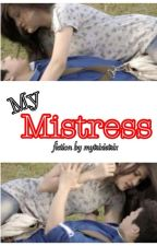 """""""My Mistress"""" (JuliElmo Short story) by MyTrixietrix"""