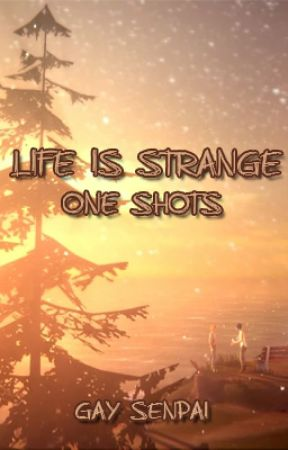 Life Is Strange One Shots [OPEN] by Gay_Senpai