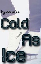 Cold As Ice by EmaleeStories