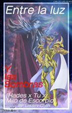 Entre la Luz Y las Sombras [Hades x Tu x Milo de Escorpio] by Lakssy-Chan1