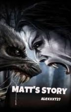 Matt's Story [COMPLETED] by AlexTom123