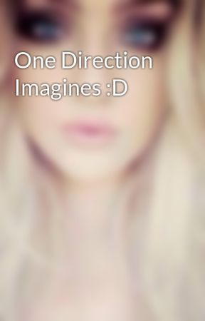 One Direction Imagines...