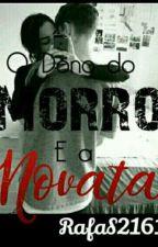 O Dono Do Morro e a Novata by RafaS2161