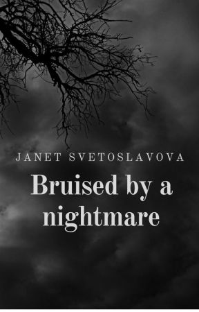 Bruised by a Nightmare by JanetSvetoslavova