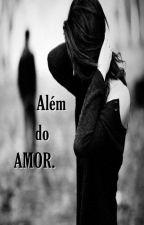 Além do AMOR. by SLoisa