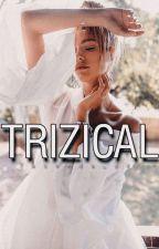 TRIZEICAL  by DrfudatyQueen21