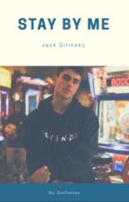 Stay by me •Jack Gilinsky  {1} by GioContes