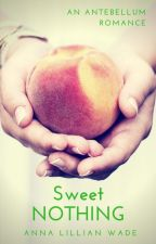 Anna Lillian Wade's Sweet NOTHING by JettimusMaximus