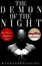 Demon of the Night (EDITING) by MaskedParkers