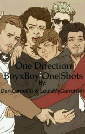 One Direction BoyxBoy Oneshots by LouisMyCarrot1991