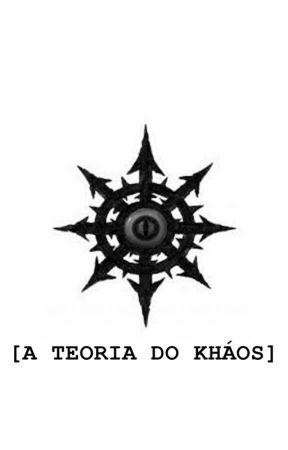 A Teoria do Kháos by JonathasOliveira4