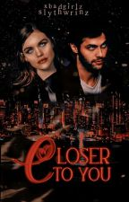 || Closer To You • Alec Lightwood || by xbadgirlz