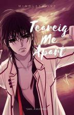Tearing Me Apart   (Cringy Asf) Kaname Kuran x reader by MindlessIvy