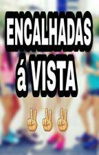 ENCALHADAS Á VISTA ✌✌✌ by _okaayNahh