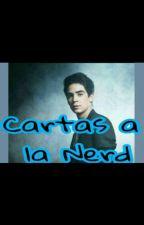 Cartas a la Nerd- Jos Canela y Tu by RonxxRarlxxCD9xx