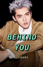 BEHIND YOU•KRIS WU by millashi