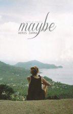 Maybe by MaskedDreams1