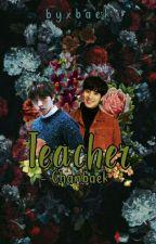 Teacher 👔 Chanbaek by byxbaek
