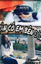 """[Fanfic GilenChi][18+] """"VẪN CÓ EM BÊN ĐỜI """"  by XuandaoHo1"""