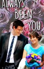 Always Been You by Gleekymonchele