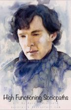 High functioning sociopaths (Sherlock x reader) by Jawn_Is_Hedgehog