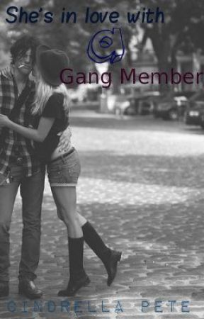 She's In Love With a Gang Member by CindrellaPete