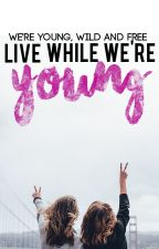 Live While We're Young (Who & What We Are) by WeAreYoung1024