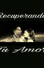 Recuperando tu amor (Romeo Santos Y Tu) by AmericaVictoria7