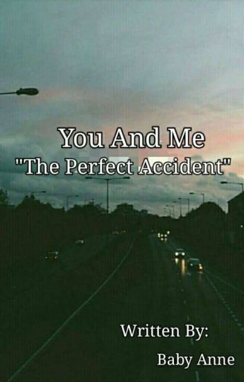 """""""You And Me"""" The Perfect Accident 💕 (Bisexual Story)"""
