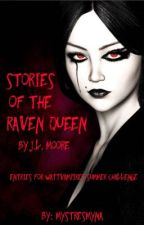 Stories of the Raven Queen - Entries for WattVampires Summer Challenge  by MystresMyna