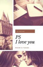 P.S. I love you     Sevmione by MikamiAiTakada