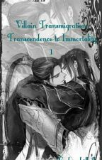 Villain Transmigration: Transcendence to Immortality [1.1] by Fudanshifluffy