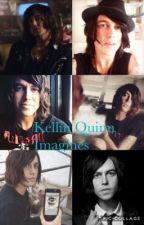Kellin Quinn Imagines by CheeseLove123