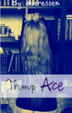 Trump Ace by actressen