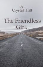 The Friendless Girl by Crystal_Hill