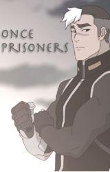 Once Prisoners by Avengerdragoness