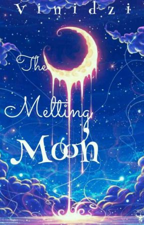 The Melting Moon! #Wattys2017 by vinidzi