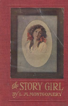 THE STORY GIRL (Completed) by LMMontgomery