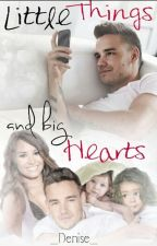 Little Things and big Heart (Liam Payne FF) by _Denise_